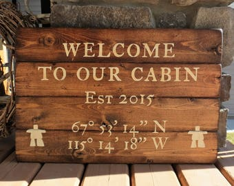 Welcome To Our Cabin Coordinates Custom Wood Sign - Established Date, Rustic, Distressed, Cabin, Location, GPS