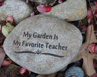 My Garden Is My Favorite Teacher engraved stone