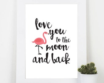 Love You To The Moon and Back - Flamingo A5/A4 Typography Print
