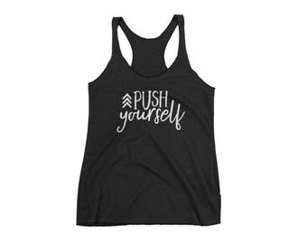 Push Yourself Workout Motivation Tank, Women's Fitness Tank, Gym Tank Top, Ladies Workout Tank, Exercise Tank, Crossfit Tanks, Lifting Tanks
