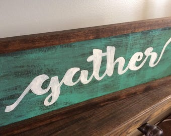 Gather stand up sign/or hang up rustic hand made sign!