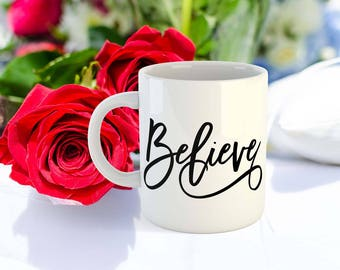 Believe coffee mug Christian mug Easter gift mug Quote Easter Mug Unique gifts Mug with sayings Coffee cup Faith mug Religious mugs