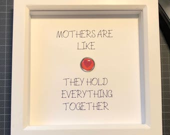Mother's are like buttons