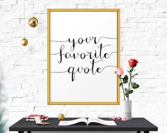 Your Quote Here, Custom Quote Print, Custom Quote, Custom Quote Art, Any, Home Decor, Wall Art, Custom Design, Printable Custom Poster