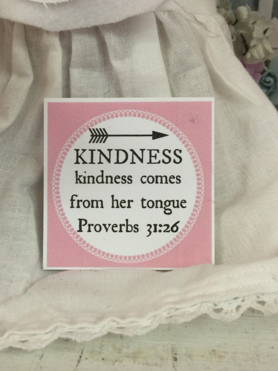 Kindness is on her tongue. This wonderful scripture in Proverbs 31:26 is a good reminder for us to speak kind words. This little sign is