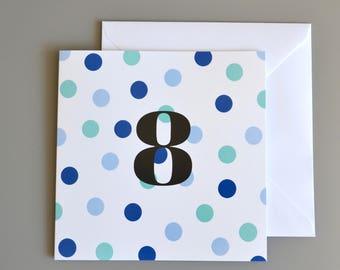 8th Birthday Card -8 - Eighth Birthday Card in Blue Polka Dot - age 8 - boys birthday card