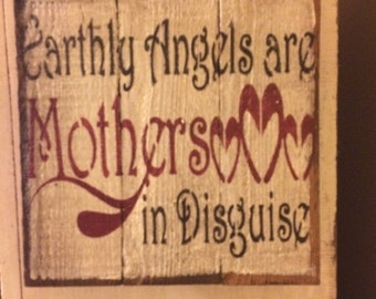 Sign: Earthly Angels are Mothers in disquise