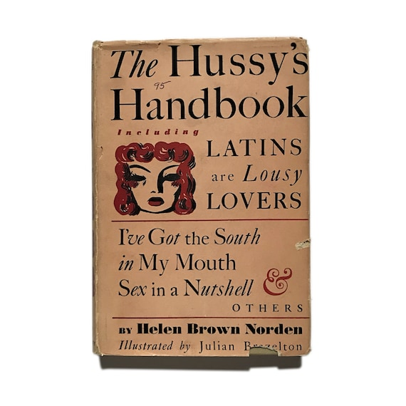 Scarce copy with dustjacket of The Hussy's Handbook, 1944.