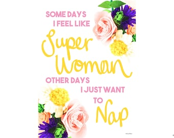 Just Want To Nap, Super Woman Print, Hand Lettered, Quote Wall Art, Home Decor, Office Decor, Office Print, Bright Wall Art, Girl Boss Print
