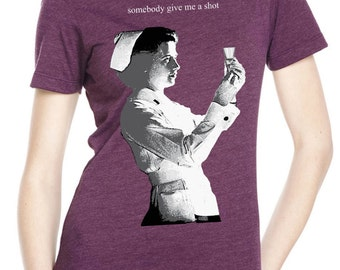 nurse shirt - nurse tshirts - nurse gift - womens tshirt - doctor gift -party shirts - drinking shirt-funny tshirts-GIVE ME A SHOT-crew neck