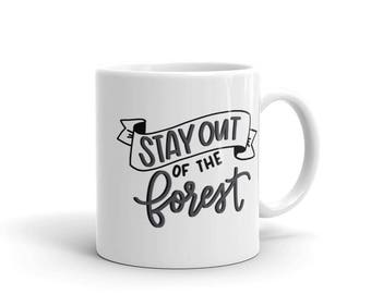 Stay out of the Forest- MFM Mug