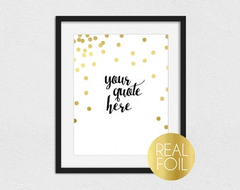 Custom Quote Foil Print // Gold Foil // Silver Foil // Rose Gold Foil // Your Quote Here // Gold Dots // Custom Foil Print // Custom Quote