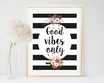 Good Vibes Only, Good Vibes Print, Printable Quote, Art Print, Inspirational Print, Printable Women Gift, Digital Download