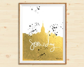 Someday Tumblr Quote Gold Foil Watercolor Splatter Print - Wall Decor - Home Decor - Watercolor Digital Art - Wall Art Poster - Wall Poster