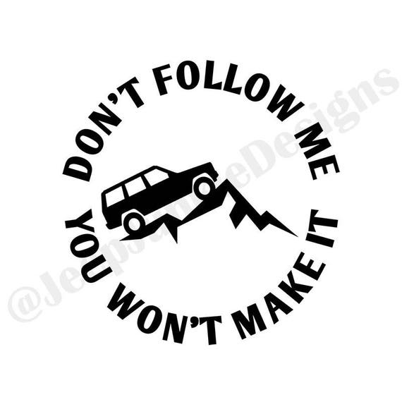 Don't Follow Me Jeep XJ Decal Jeep XJ Sticker Jeep Girl