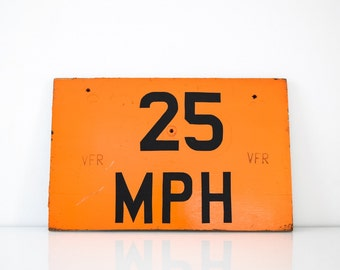 road sign, speed limit sign, traffic sign, industrial sign, street sign, vintage orange speed limit 25 country road sign, rustic decor