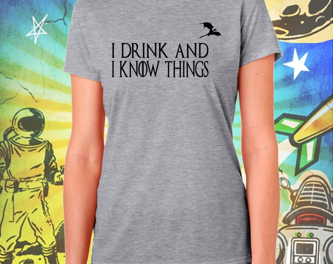 """Game of Thrones / Tyrion's Creed / """"I Drink and I Know Things"""" / Women's Grey Performance T-Shirt"""