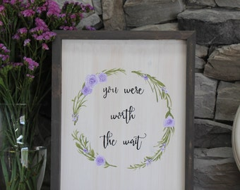 You Were Worth The Wait | Custom Inspirational Wood Sign | Nursery Decor | Home Decor | Wooden Sign | Calligraphy Sign | Nursery Artwork