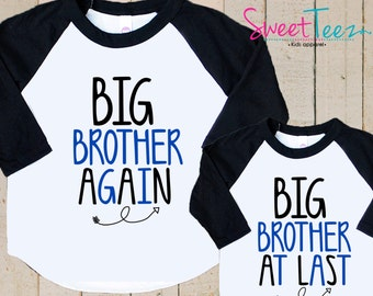 Big brother Again Shirt Set Big Brother At Last Shirt Top Raglan 3/4th Sleeve Shirt Toddler Youth