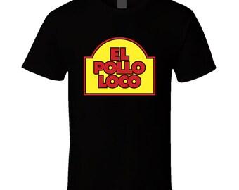 El Pollo Loco T-shirt