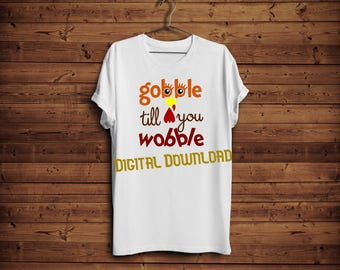 Gobble till til you wobble svg, turkey face thanksgiving shirt SVG, svg files for cricut or silhouette, svg designs, printable decoration