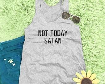 Not today satan shirt quote tank top women graphic tank women workout tank cool top style shirt women t shirts slogan tank top M L XL