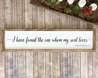 I Have Found The One Whom My Soul Loves | Song Of Solomon | Bible Verse | Scripture | Farmhouse Decor | Wood Sign | Custom Sign