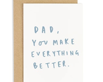 Dad You Make Everything Better Father's Day Card - Card for Dad - CC188