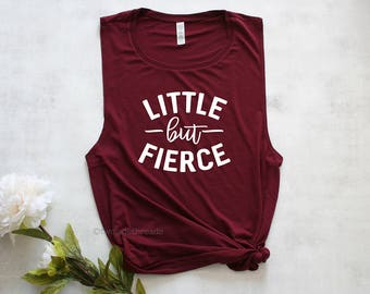Little but fierce tank top, though she be but little she is fierce shirt, workout muscle tank top, workout shirt, exercise inspiration shirt