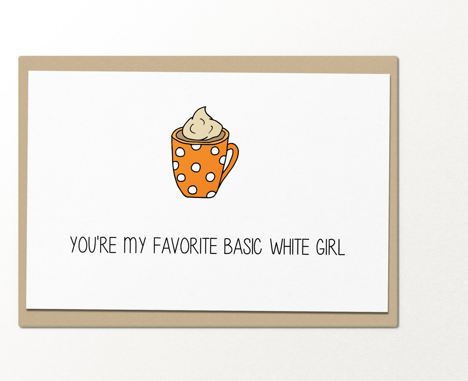 Youre my favorite basic white girl greeting card funny zoom kristyandbryce Gallery