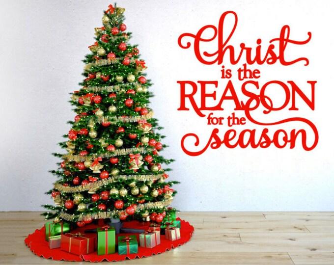 Christ is the Reason for the Season (LG) - Vinyl Wall Art Christmas, Vinyl Quote Home Decor Holiday Decor