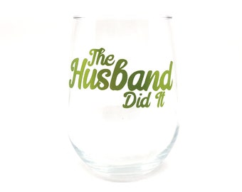 "My Favorite Murder - ""The Husband Did It"" Stemless Wine Glass"
