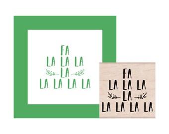 Fa La La La La Rubber Stamp