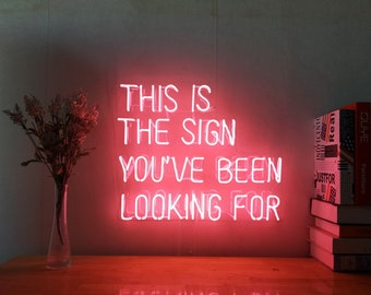 This Is The Sign You Have Been Looking For Neon Sign For Living Room Bedroom Home Decor Personalised Handmade Artwork Dimmable Wall Light