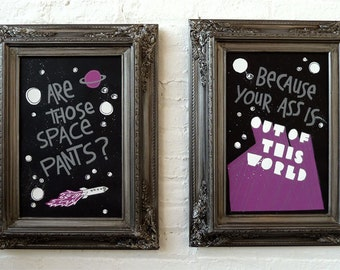 Are Those Space Pants - Pick Up line prints - Unframed