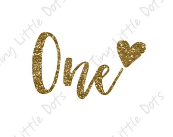 Birthday One Year Sticker DIGITAL Iron On Transfer Printable - Gold Glitter Heart -  One Year Old Outfit - DIY Print at Home Photo Prop