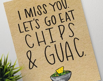 I Miss You, Let's Go Eat Chips & Guac greeting card, blank inside, printed on kraft paper