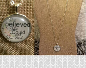She believed she could, so she did pendant necklace