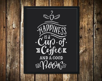 Happiness Is A Cup Of Coffee & A Good Book Print, Gift, Digital Art Printable, Wall Art, Coffee Shop Sign, Home or Office Decor