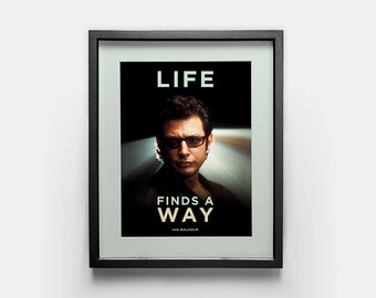 Ian Malcolm poster: Jurassic Park print, Life Finds a Way, movie quote, Jeff Goldblum, Jurassic Park gifts