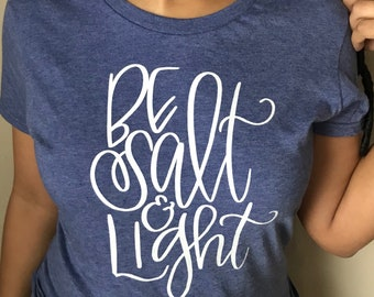 Be Salt and Light Womens Tshirt, Christian Tshirt, Faith Apparel, Bible Verse Tshirt, Women's Tshirt, Ladies Tshirt, Gift for Her