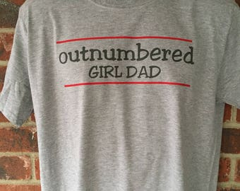Girl Dad, Outnumbered, Dad of Girls, Daddy, Dada