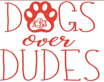 Dogs Over Dude monogram CUSTOM decal