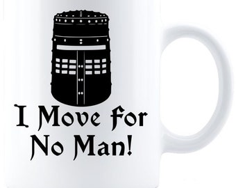 I Move For No Man! - Monty Python Coffee Mug - White