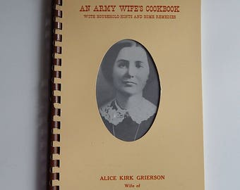 1972 An Army Wife's Cookbook Alice Kirk Grierson Recipes Baking Home Remedies