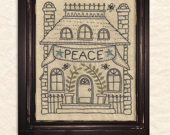 "Primitive Folk Art Embroidery Pattern: ""PEACE at HOME"" (JULY)  - Design by Kathy Schmitz"
