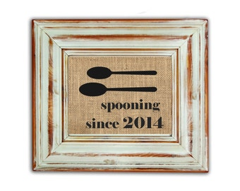 Spooning Since / Wedding Gift / Anniversary Gift / Engagement Gift / Shower Gift / Wedding / Spooning Since Sign / Unique Wedding Gift