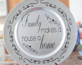 Family Makes A House A Home Charger Plate