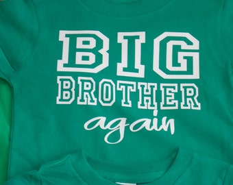 Big Brother Again Shirt Available For Big, Bigger, Biggest, Baby, Little, Middle Brother And Sisters, custom shirts, sibling tshirt design