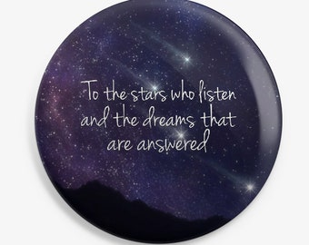 To the stars |ACOTAR inspired button | 37mm